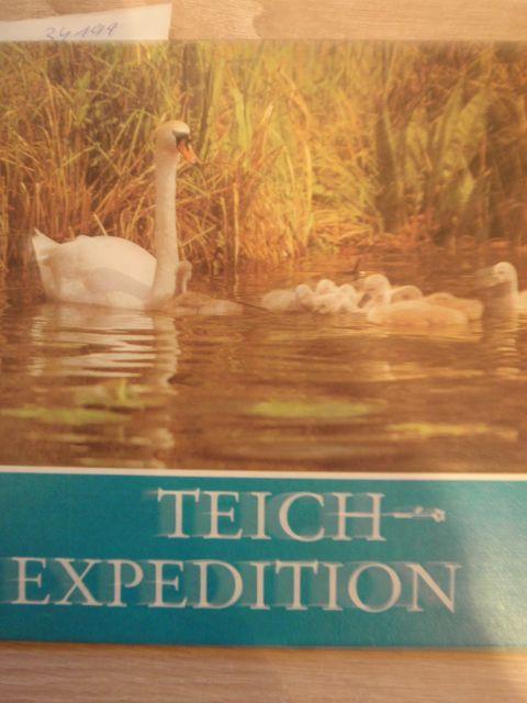 Teich-Expedition : für junge Natur- u. Tierfreunde fotografiert u. aufgeschrieben. TeichExpedition