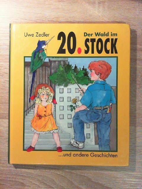 Der Wald im 20. Stock und andere: Zedler, Uwe:
