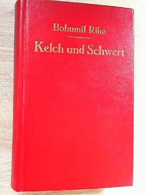 Kelch und Schwert Historischer Roman: Riha, Bohumil: