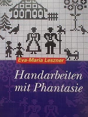 Handarbeiten mit Phantasie.: Leszner, Eva-Maria: