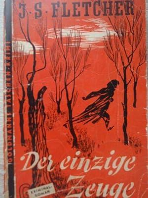 Der einzige Zeuge. Kriminal-Roman,Ins Deutsche übertragen von Otto Albrecht van Bebber.: Fletcher, ...