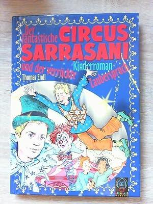 Der fantastische Circus Sarrasani und der verrückte: Endl, Thomas: