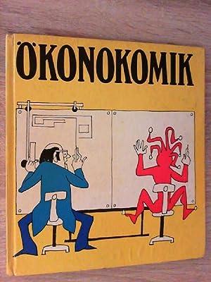 Ökonokomik. 23 unernste Karikaturisten zu 67 ernsten Problemen.: Autorenkollektiv: