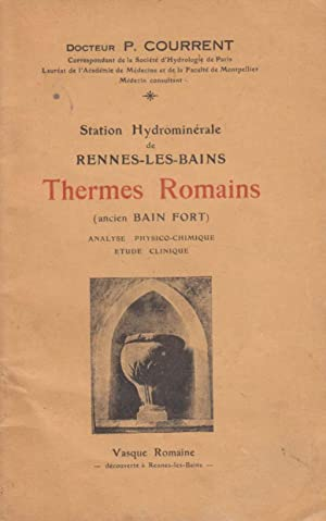 Station Hydrominérale de Rennes les Bains - Thermes Romains (ancien Bain Fort) Analyse physico-ch...