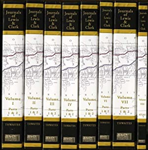 Original Journals of the Lewis and Clark Expedition: 8 Volume Set Hardcover Edition: Thwaites, ...