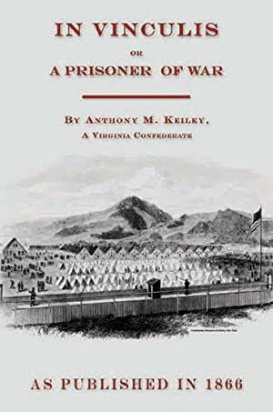 In Vinculis; Or the Prisoner of War: Keiley, Anthony M.