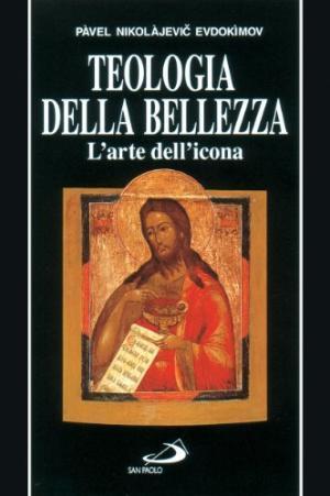 Teologia della bellezza L'arte dell'icona - Pavel N. Evdokimov
