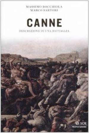 Canne Descrizione di una battaglia - Massimo Bocchiola, Marco Sartori