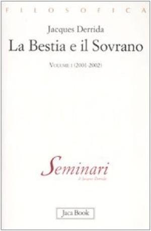 La bestia e il sovrano Volume I (2001-2002) - Jacques Derrida