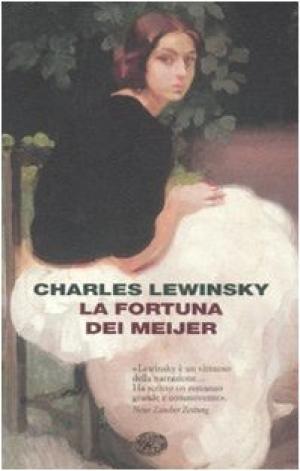 La fortuna dei Meijer - Charles Lewinsky