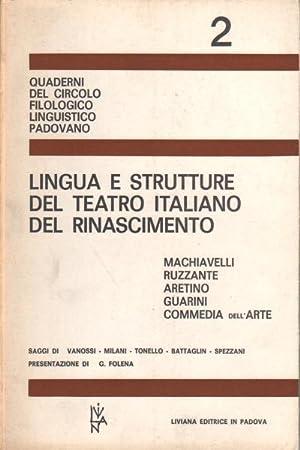 Lingua e strutture del teatro italiano del Rinascimento Machiavelli Ruzzante Aretino Guarini ...