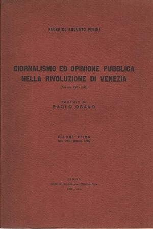 Giornalismo ed opinione pubblica nella rivoluzione di Venezia (fine secolo XVII - 1849), volume 1 ...