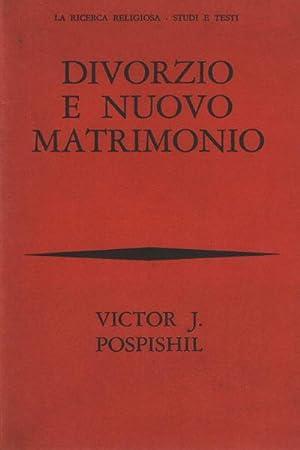 Divorzio e nuovo matrimonio Contributo a un rinnovamento teologico: Victor J. Pospishil