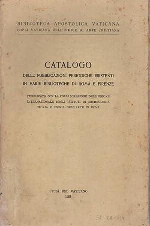 Catalogo delle pubblicazioni periodiche esistenti in varie biblioteche di Roma e Firenze: ...