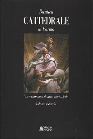 Basilica Cattedrale di Parma 3 volumi Novecento anni di arte, storia, fede: AA.VV.