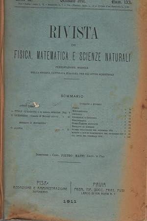 Rivista di fisica, matematica e scienze naturali Fascicoli gennaio-dicembre 1911, anno 12, nn. 133-...