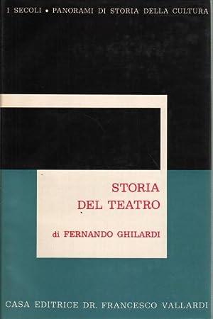 Storia del teatro. Volumi 2: Fernando Ghilardi