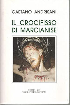 Il crocifisso di Marcianise: Gaetano Andrisani