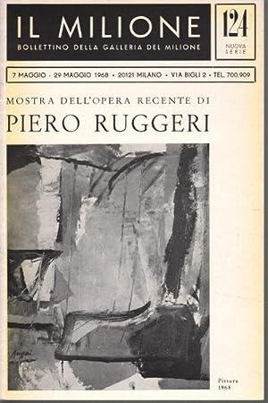 Bollettino della Galleria del Milione. Mostra dell'opera recente di Piero Ruggeri. Maggio 1968...