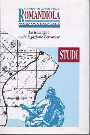 Romagnola Romandiola. La Romagna nella legazione Ferrarese: AA.VV.