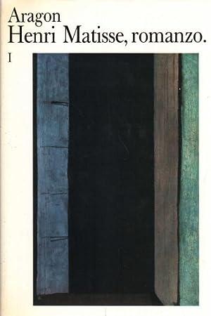 Henri Matisse, romanzo. (2 volumi): Aragon