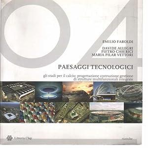 Paesaggi tecnologici Gli stadi per il calcio: progettazione, costruzione e gestione di strutture ...