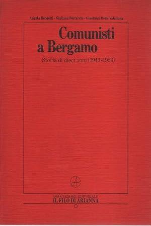 Comunisti a Bergamo Storia di dieci anni: Angelo Bendotti, Giuliana