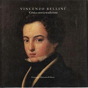Vincenzo Bellini Critica storia tradizione: Salvatore Enrico Failla