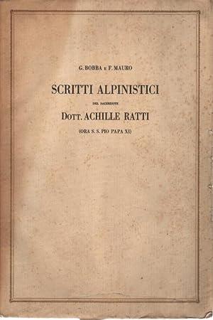Scritti alpinistici del Dott. Achille Ratti (ora: Giovanni Bobba, Francesco