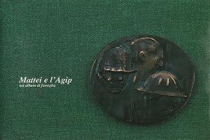 Mattei e l'Agip un album di famiglia: AA.VV.