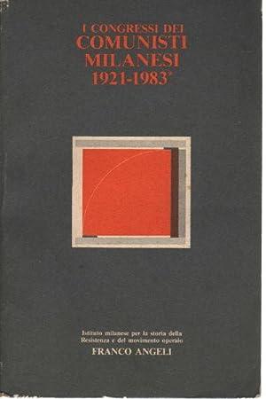 I congressi dei comunisti milanesi 1921-1983 (2 volumi) Vol. I: 1921-1983 Vol. II: 1921-1983: ...