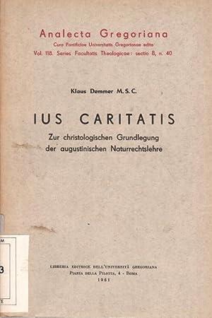 Ius caritatis Zur christologischen Grundlegung der augustinischen Naturrechtslehre: Klaus Demmer