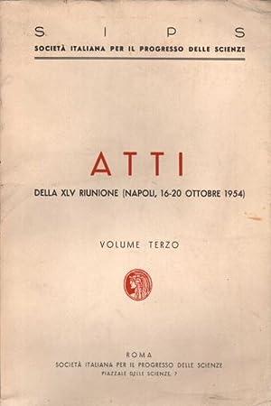 Atti della XLV riunione (Napoli, 16-20 ottobre 1954). Volume terzo: AA.VV.