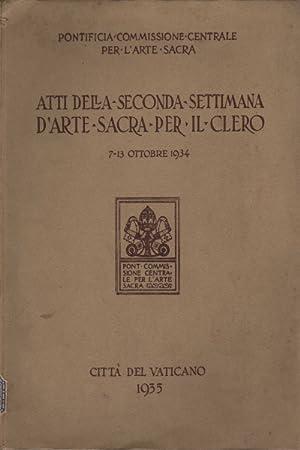 Atti della seconda settimana d'arte sacra per il clero 7-13 ottobre 1934: AA.VV.