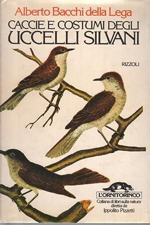Caccie e costumi degli uccelli silvani: Alberto Bacchi della Lega