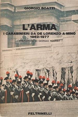 L'Arma I Carabinieri da De Lorenzo a: Giorgio Boatti