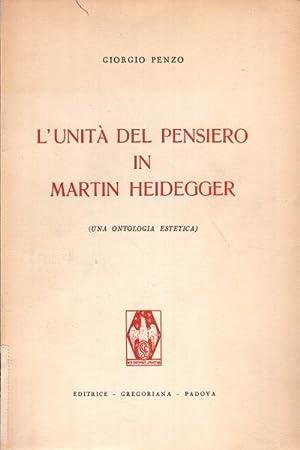 L'unità del pensiero in Martin Heidegger (Una ontologia estetica): Giorgio Penzo