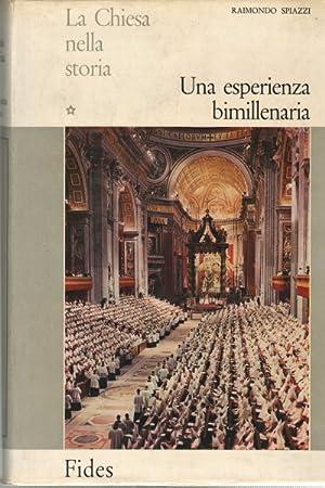 La Chiesa nella storia (2 volumi) Vol.I: Una esperienza bimillenaria. Vol.II: La nuova etÃ: ...