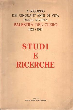 Studi e ricerche A ricordo dei cinquant'anni di vita della rivista Palestra del clero 1921-...