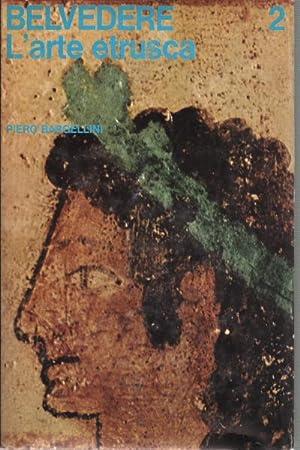 Belvedere. Panorama storico dell'arte: l'arte etrusca: Piero Bargellini