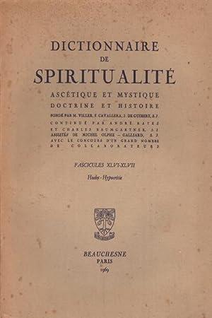 Dictionnaire de spiritualità . Fascicules XLVI-XLVII: Hoehn - Hypocrisie Ascà tique ...