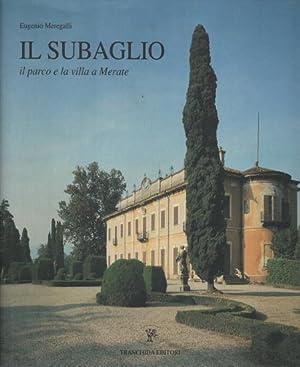 Il Subaglio il parco e la villa a Merate: Eugenio Meregalli