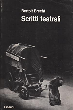 Scritti teatrali: Bertolt Brecht