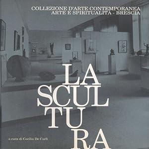 La scultura: Cecilia De Carli