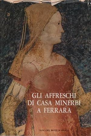 Gli affreschi di Casa Minerbi a Ferrara: Carlo L. Ragghianti