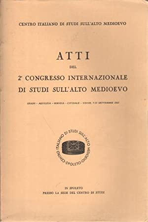 Atti del 2° Congresso internazionale di studi sull'Alto Medioevo ...