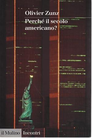 Perchà il secolo americano?: Olivier Zunz