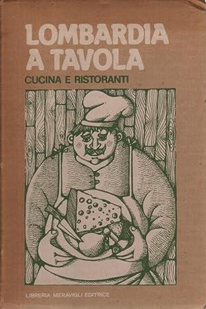 Lombardia a tavola Cucina e ristoranti: AA.VV.