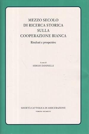 Mezzo secolo di ricerca storica sulla cooperazione bianca. Risultati e prospettive (3 voll.); La ...