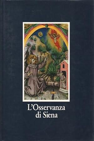 L'Osservanza di Siena La basilica e i: AA.VV.